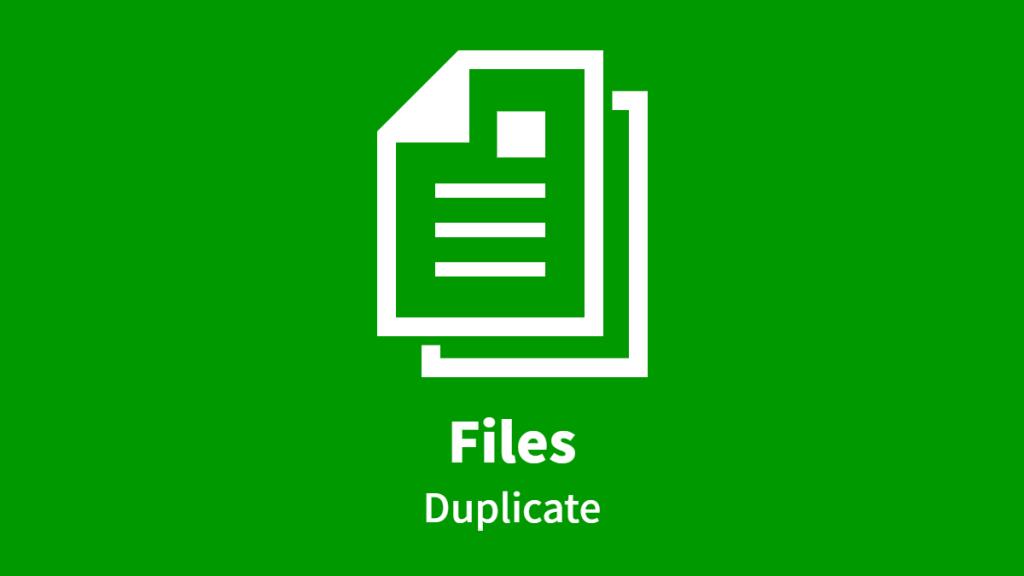 Files, Duplicate