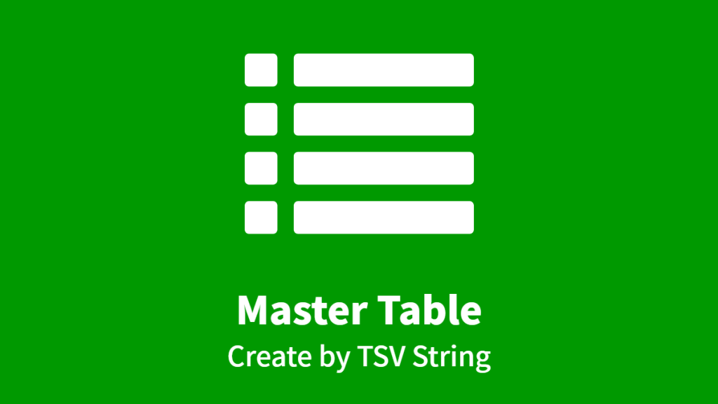 Master Table, Create by TSV String