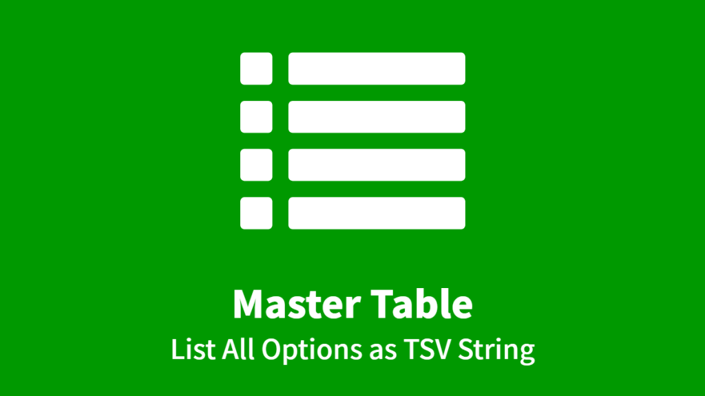 Master Table, List All Options as TSV String