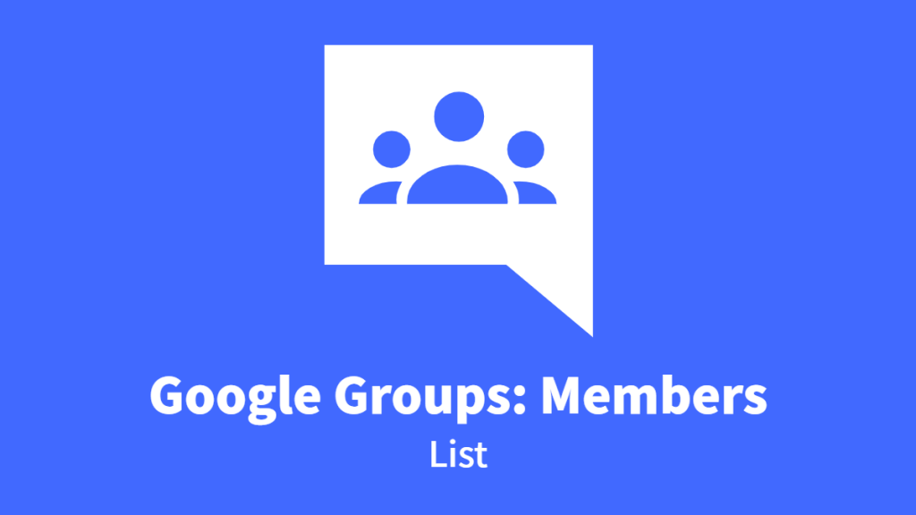 Google Groups: Members, List