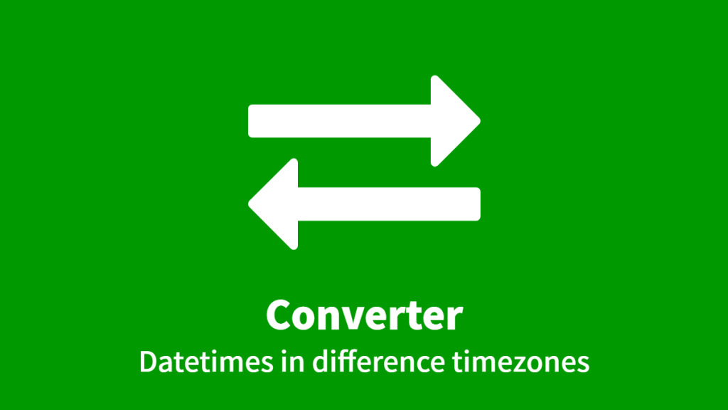 Converter: Datetimes in difference timezones