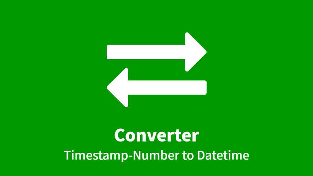 Converter: Timestamp-Number to Datetime