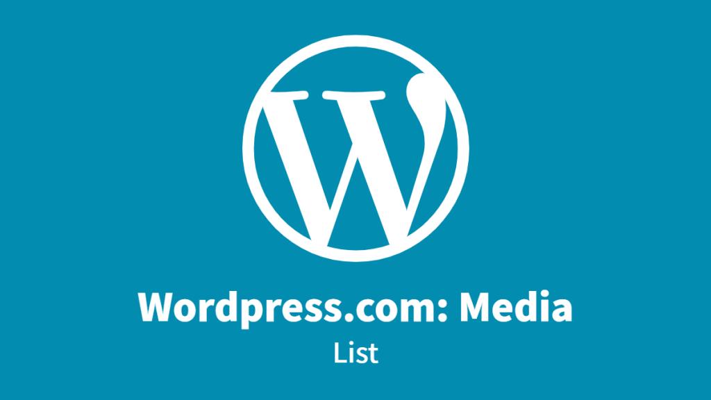 Wordpress.com: Media, List