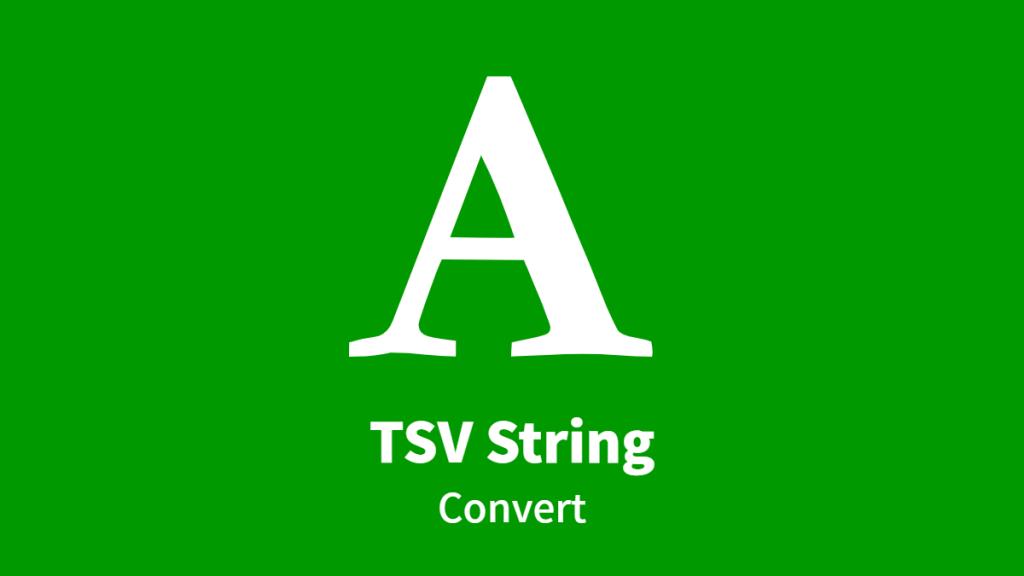 TSV String, Convert