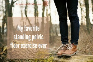 my favorite standing pelvic floor exercise