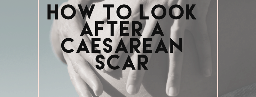how to look after a caesarean scar