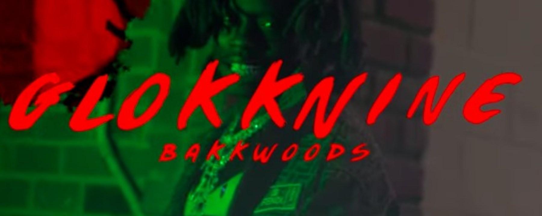 9lokknine bakkwoods