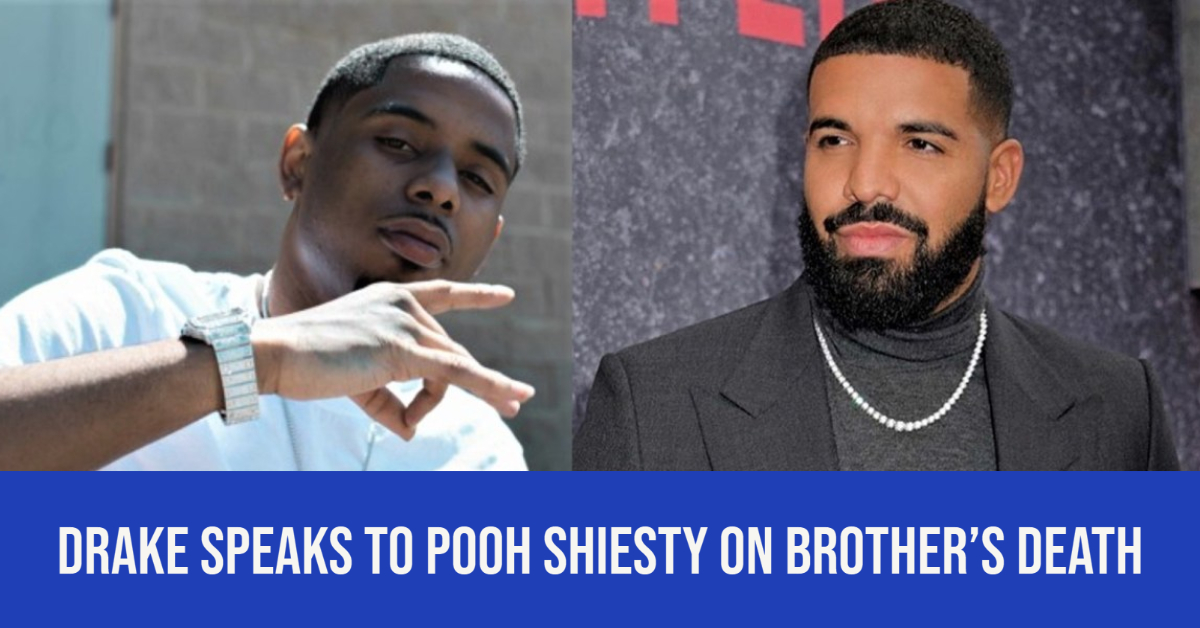 Drake speaks to pooh shiesty on brother's death