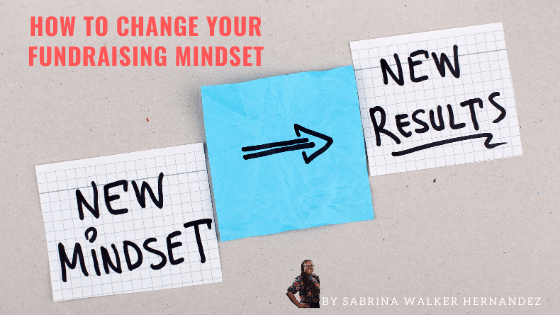 How to Change Your Fundraising Mindset