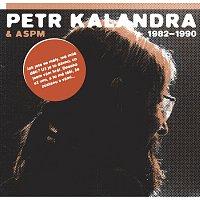 Petr Kalandra – Petr Kalandra & ASPM 1982 - 1990