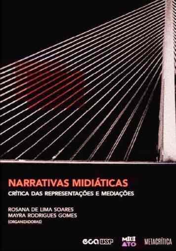 Ebook marca dez anos de grupo de pesquisa da USP e lança reflexões sobre crítica e mediações das narrativas midiáticas 1