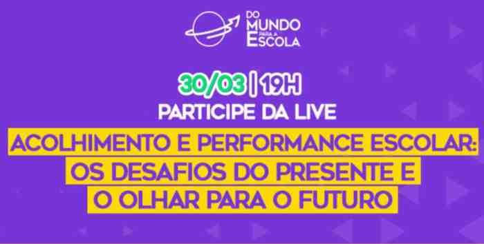 Live sobre acolhimento e performance escolar discute os desafios da educação no presente e reflete sobre o futuro 1