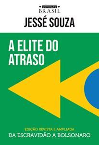 A elite do atraso: Da escravidão a Bolsonaro(Livro) 1