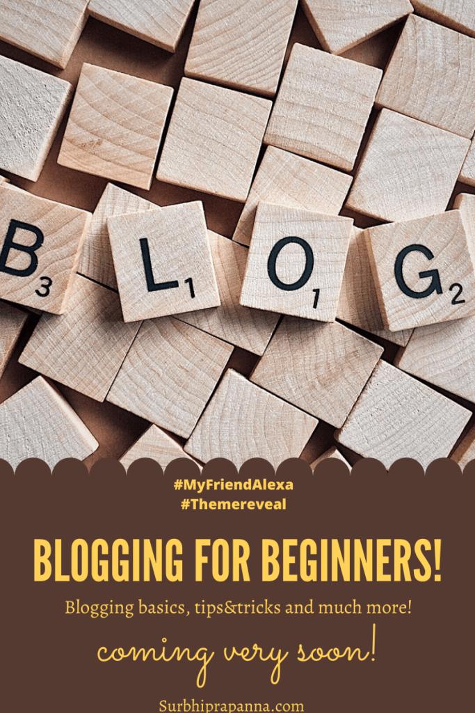 Blogging for beginners, MyfriendAlexa, Theme reveal