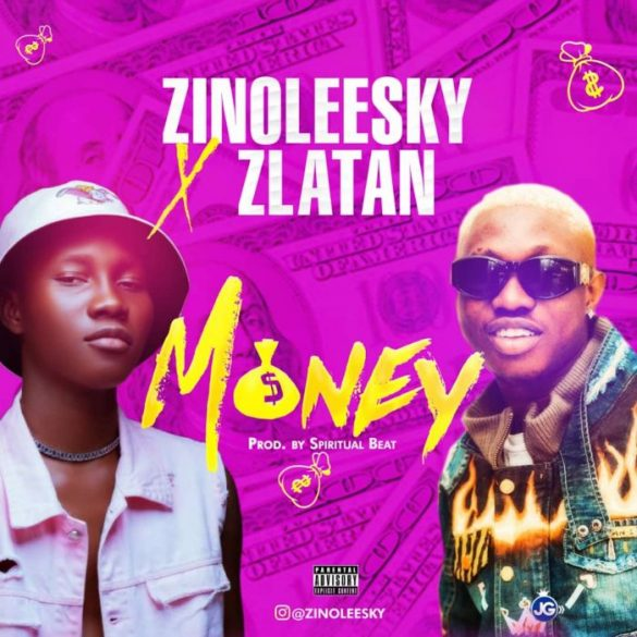 Zinoleesky – Money Ft. Zlatan Ibile