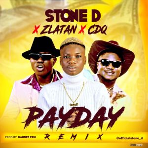 Stone D Ft. Zlatan x CDQ – Pay Day (Remix)