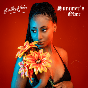 DOWNLOAD Bella Alubo – Summer's Over Album