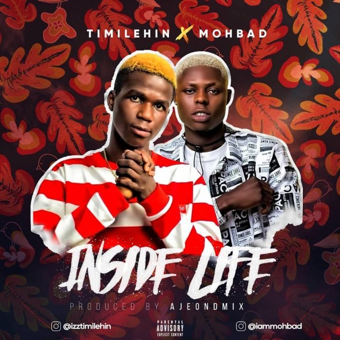 Timilehin Ft. Mohbad – Inside Life