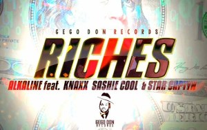 Alkaline – Riches Ft. Knaxx, Sashie Cool & Star Captyn