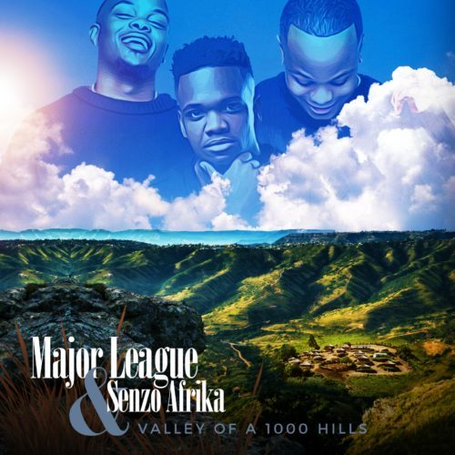 DOWNLOAD Major League x Senzo Afrika – Valley Of A 1000 Hills EP