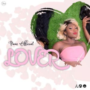 Pam Official – Lover (Audio & Video)