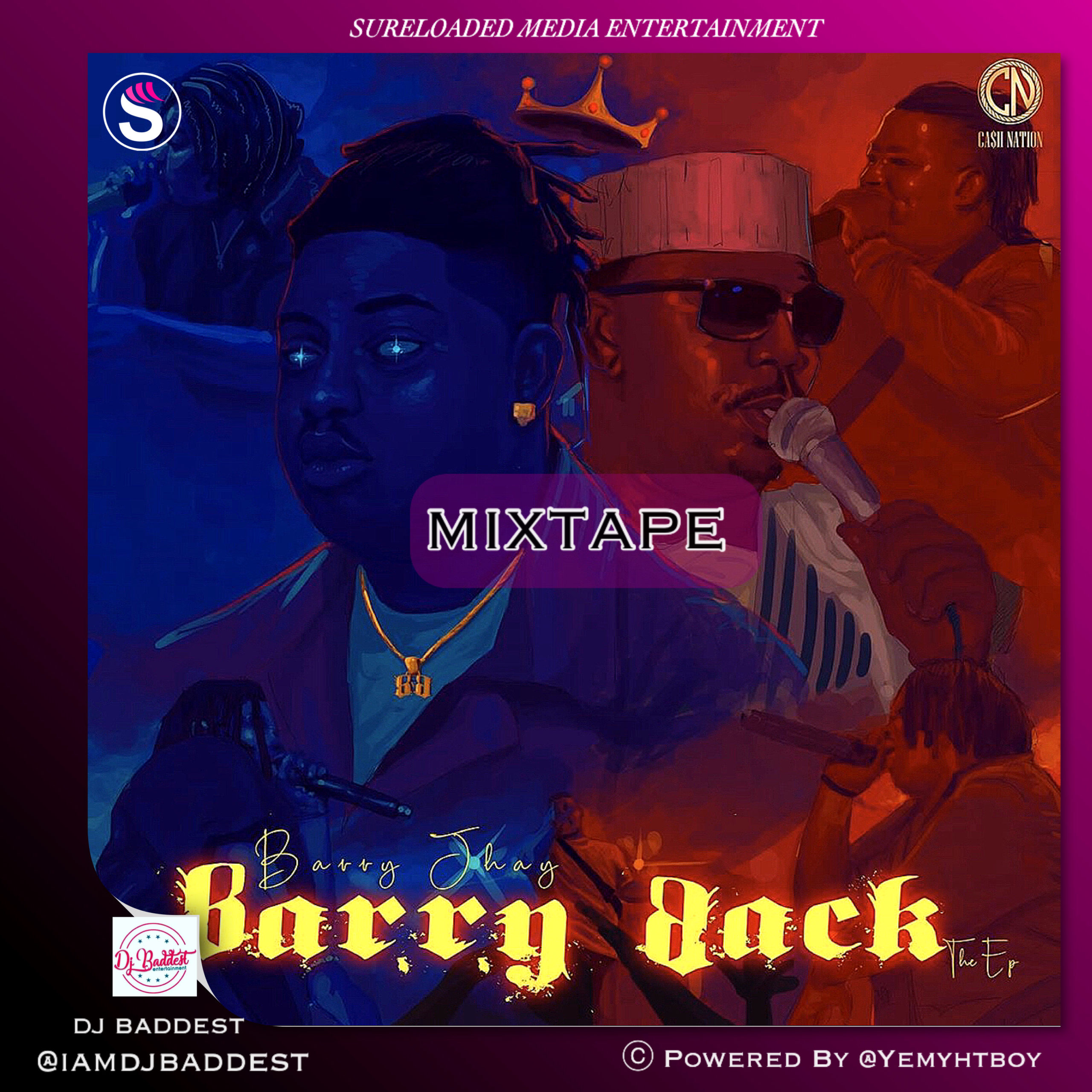 SureLoaded Ft. DJ Baddest - Barry Back EP Mixtape
