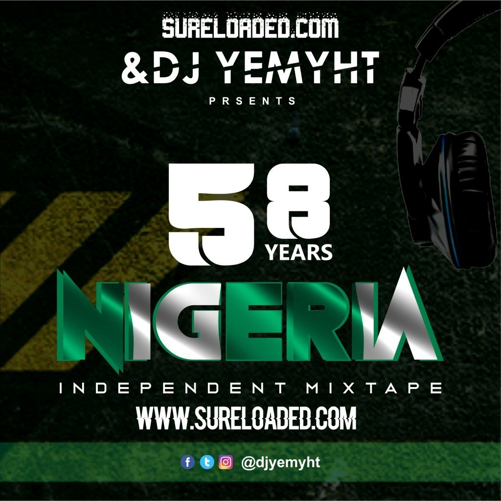 DJ Yemyht – Nigeria @58th Independent Mixtape (2018)