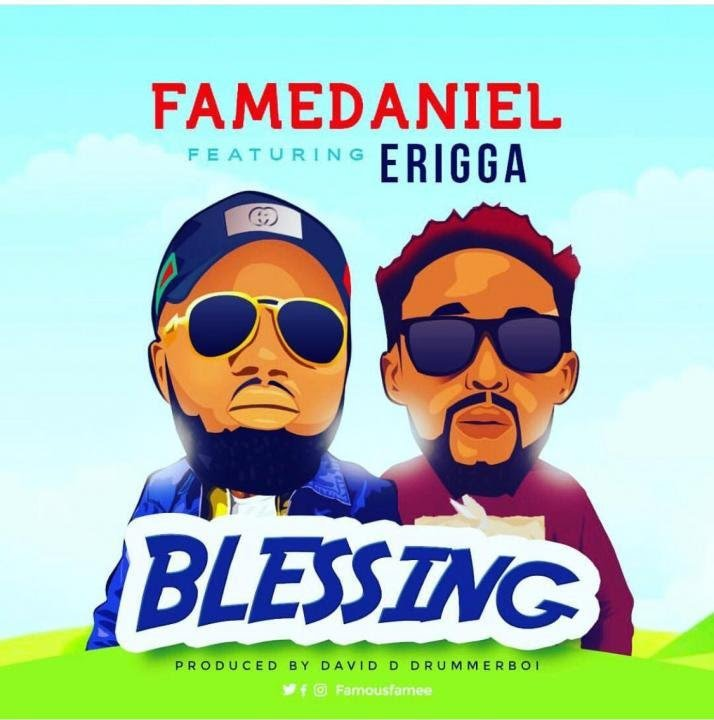 Famedaniel – Blessing Ft. Erigga