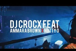 DJ Crocx – Just For Tonight Ft. Ammara Brown & Nutty O [Music & Video]
