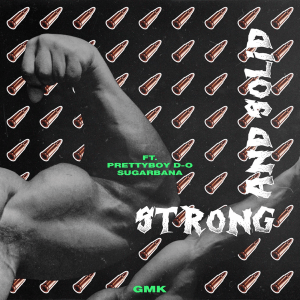 GMK – Strong And Solid Ft. Prettyboy D-O, Sugarbana