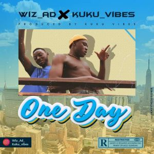 WizAD Ft. KukuVibes - One Day