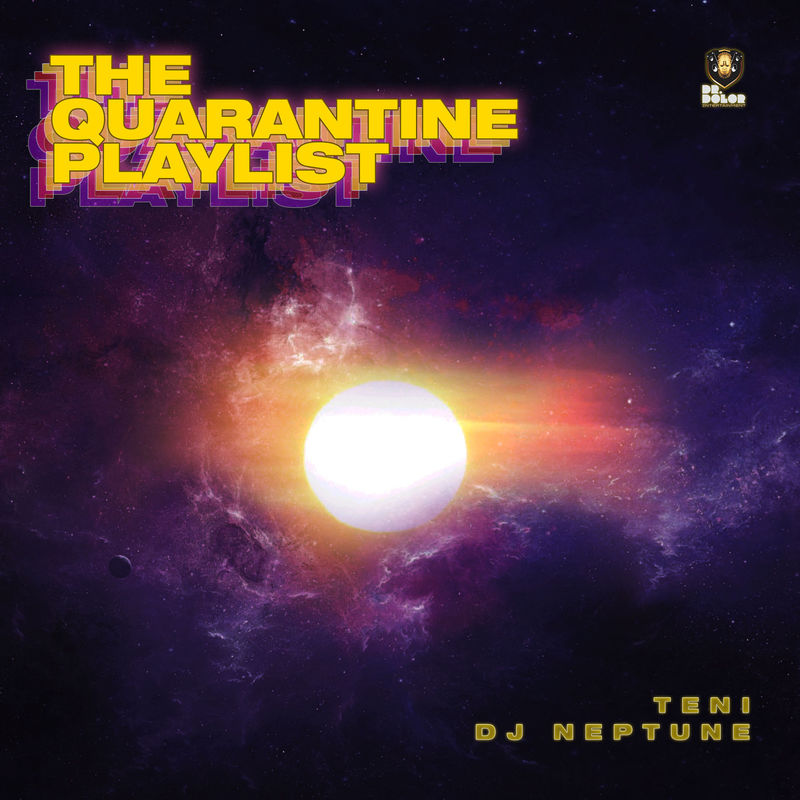 DOWNLOAD Teni & DJ Neptune – The Quarantine Playlist EP [Full Album]