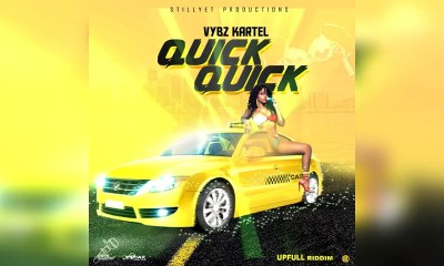 Vybz Kartel – Quick Quick Quick [Music & Video]