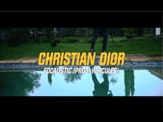 VIDEO: Focalistic – Christian Dior » SureLoaded