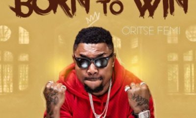 "Oritse Femi – ""Born To Win"" (Prod. By Ben Jossy)"