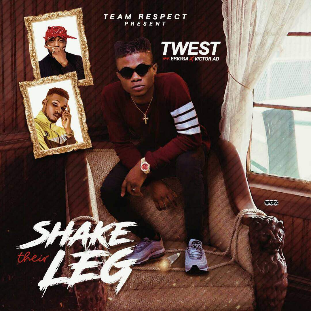 T-West – Shake Their Leg Ft. Erigga & Victor AD