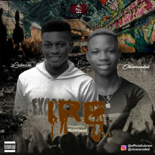 Lubram - Ire Ft. Oluwacoded (Prod. By Krizbeatz)