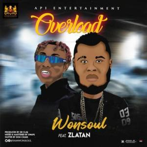 Wonsoul Ft. Zlatan – Overload [Music & Video]