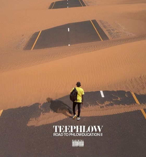 "ALBUM: TeePhlow – ""Road To Phlowducation 2"""