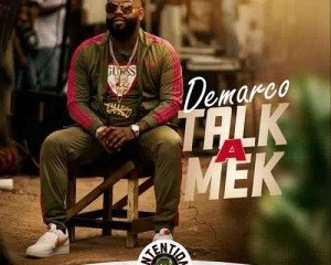 Demarco – Talk a Mek (Intention Riddim)