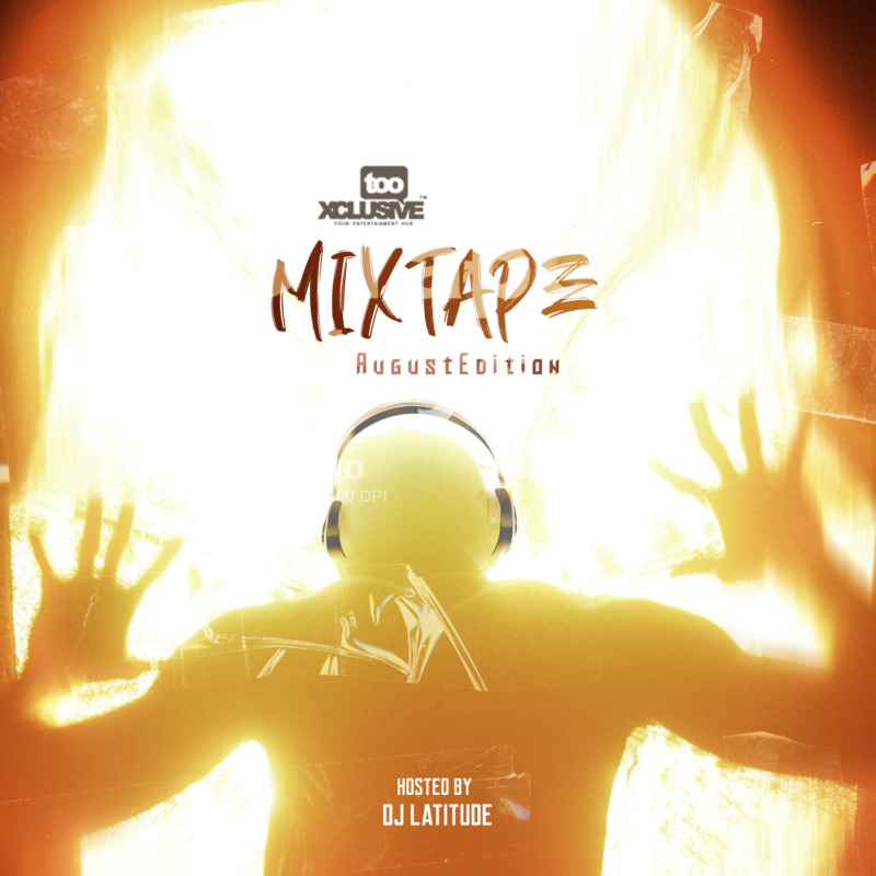 "DJ Latitude – ""Tooxclusive Mixtape August Edition"""