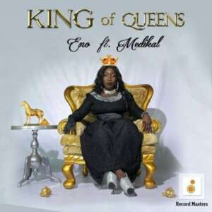 """Eno – """"King Of Queens"""" Ft. Medikal [Prod. By Cabum]"""
