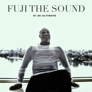 EP: K1 De Ultimate – Fuji The Sound (Full Album)