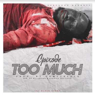 "Epixode – ""Too Much"" [Black Lives Matter]"