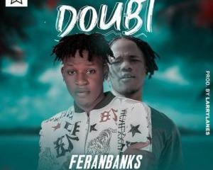 Feranbanks Ft. Jamopyper – Doubt