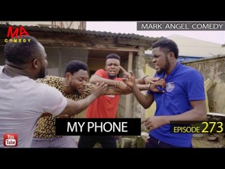 VIDEO: Mark Angel Comedy – My Phone (Episode 273)