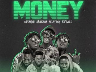 TubhaniMuzik – Money Ft. Dopenation, Strongman, Kelvyn Boy, Kofi Mole