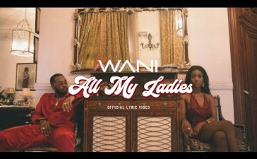 VIDEO: WANI - All My Ladies (Official Lyrics Video)