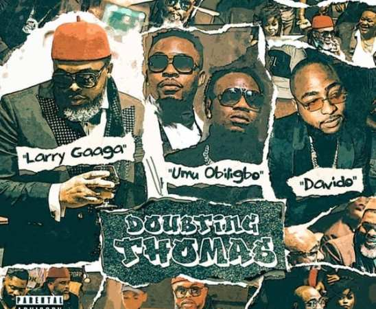 Larry Gaaga, Davido and Umu Obiligbo Drops new Jam, 'Doubting Thomas'