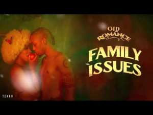 Tekno – Family Issues